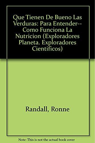 9789703701094: Que Tienen De Bueno Las Verduras: Para Entender-- Como Funciona La Nutricion (Exploradores Planeta. Exploradores Cientificos) (Spanish Edition)