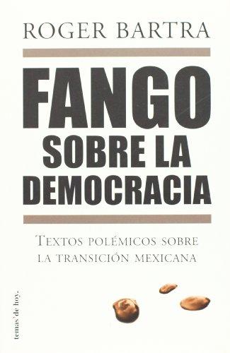 9789703701278: Fango sobre la democracia (Spanish Edition)