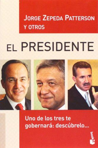 El Presidente (Spanish Edition): Jorge Zepeda Patterson