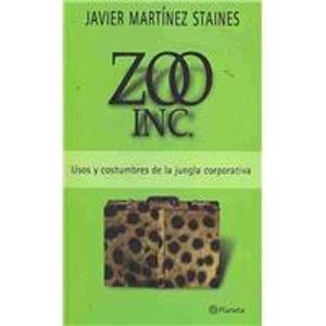 Zoo inc. (Spanish Edition): Javier Martinez Staines