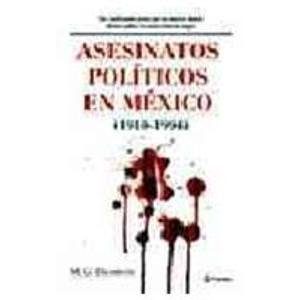 Asesinatos politicos en Mexico / Political Killings in Mexico: 1910-1994 (Spanish Edition): ...