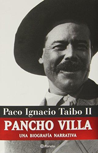 9789703703340: Pancho Villa: Una Biografia Narrativa