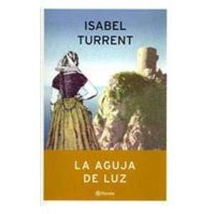9789703703999: La aguja de luz/ The Needle of Light (Spanish Edition)