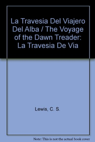 9789703704224: La Travesia Del Viajero Del Alba / The Voyage of the Dawn Treader: La Travesia De Via