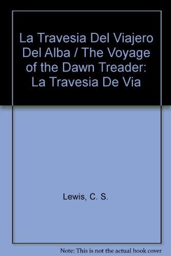 9789703704224: Cronicas de Narnia 5. La travesia del Viajero del Alba (Spanish Edition)