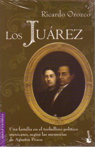 9789703704705: Los Juarez/The Juarez: Una Familia En El Torbellino Politico Mexicano, Segun Las Memorias De Agustin Pozos