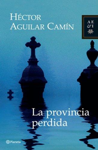 9789703706044: La provincia perdida/ The Lost Province (Autores Espanoles E Iberoamericanos) (Spanish Edition)