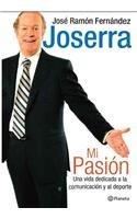 9789703706129: Mi pasion: Una vida dedicada a la comunicacion y al deporte / My Passion: A Life dedicated to Communication and Sports (Spanish Edition)