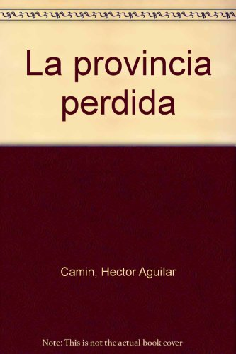 9789703706174: La provincia perdida (Spanish Edition)