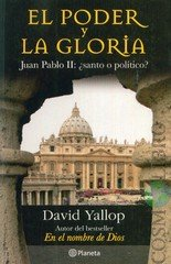 El poder y la gloria (Spanish Edition) (9789703706747) by David Yallop