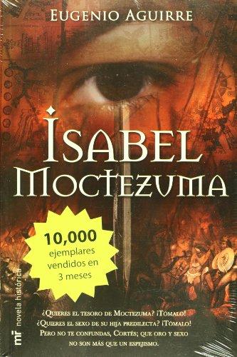 Isabel Moctezuma (Spanish Edition): Eugenio Aguirre