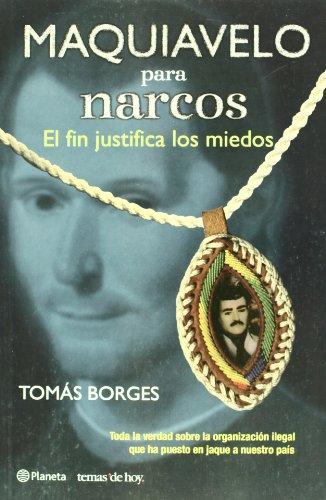 9789703708000: Maquiavelo para narcos. El fin justifica los medios (Temas de Hoy) (Spanish Edition)