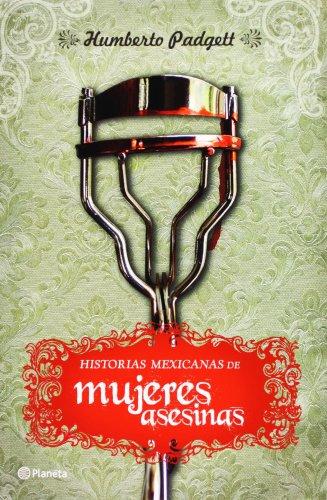 9789703708024: Historias mexicanas de mujeres asesinas (Spanish Edition)