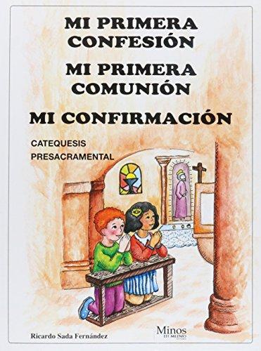 9789704700058: Mi primera confesion, mi primera comunion, mi confirmacion/ My First Confession, My First Communion, My Confirmation: Catequesis Presacramental (Spanish Edition)
