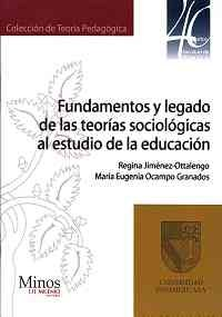 9789704700348: Fundamentos y legado de las teorias sociologicas al estudio de la educacion/ Basis and legacy of sociological theories to the education study (Teoria Pedagogica) (Spanish Edition)