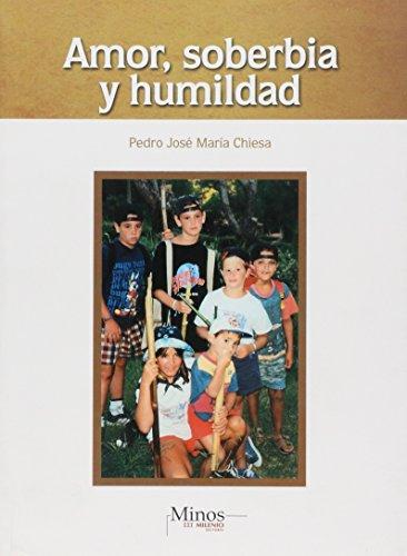 9789704700652: Amor, soberbia y humildad/ Love, Pride and Humility (Spanish Edition)