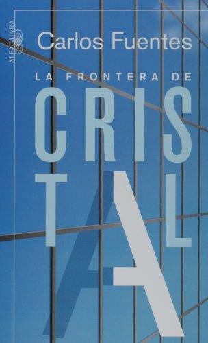 9789705800078: La frontera de cristal/ The Crystal Frontier: A Novel in Nine Stories (Spanish Edition)