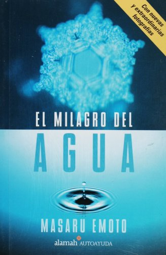 El milagro del agua (The Miracle of Water) (Spanish Edition) (9705800316) by Masaru Emoto