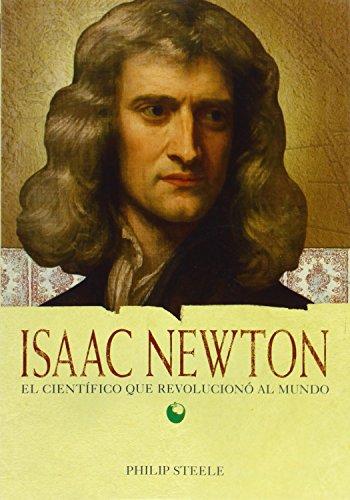 Isaac Newton: El cientÃfico que revolucionà al: Steele, Philip