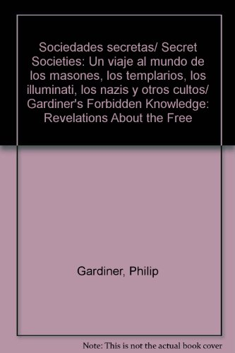 Sociedades secretas/ Secret Societies: Un viaje al: Gardiner, Philip