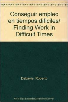 9789705802720: Conseguir empleo en tiempos dificiles/ Finding Work in Difficult Times (Spanish Edition)