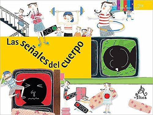 9789705803031: Las señales del cuerpo (Coleccion Click Click: Ciencia Basica) (Spanish Edition)