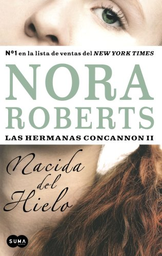 9789705803536: Nacida del hielo (Born in Ice) (Las Hermanas Concannon II/ Born in Trilogy Series II) (Spanish Edition)