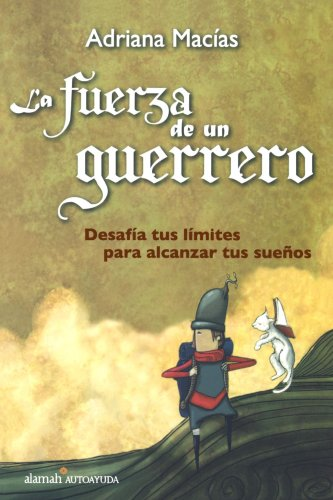 9789705803543: La fuerza del guerrero/A Warrior s Strenght (Spanish Edition)