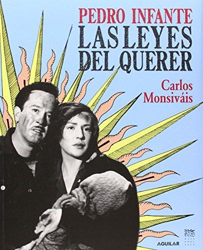 9789705803710: Pedro Infante: Las leyes del querer (Spanish Edition)