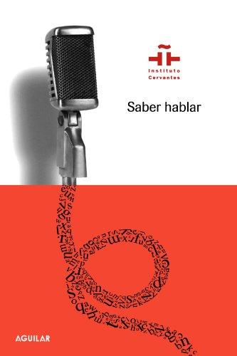9789705803727: Saber hablar / Learn to Speak Better Spanish (Instituto Cervantes) (Spanish Edition)
