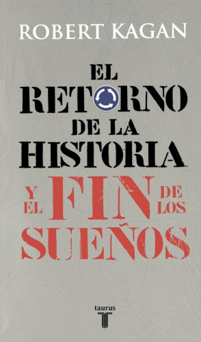 9789705804458: El retorno de la Historia y el fin de los suenos / The Return of History and the End of Dreams (Spanish Edition)
