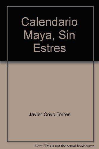 Calendario Maya, Sin Estres: Javier Covo Torres