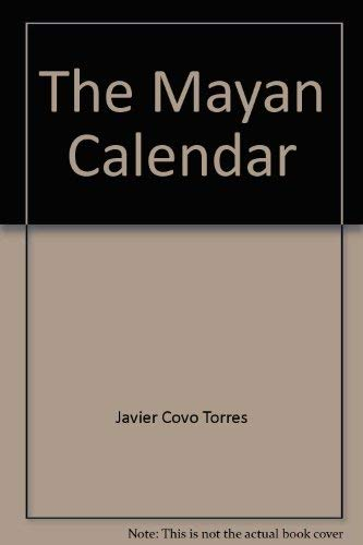The Mayan Calendar (A brief and current: Javier Covo Torres
