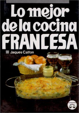 9789706060631: Lo Mejor de la Cocina Francesa (Spanish Edition)