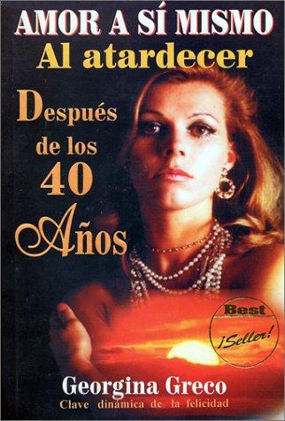 9789706061188: Amor A Sí Mismo Después de los 40 años (Self Love after 40 ) (Spanish Edition)