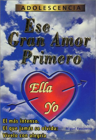 Ese Gran Amor Primero (Spanish Edition): Fascinetto, Miguel