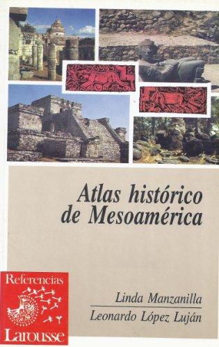 Atlas histà rico de Mesoamà rica: Linda Manzanilla, Leonardo