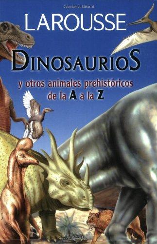 9789706073020: Dinosaurios y Otros Animales Prehistoricos de La A A La Z