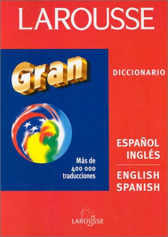 9789706073716: Larousse Gran Diccionario: Espanol Ingles : English Spanish Dictionary (Spanish Edition)