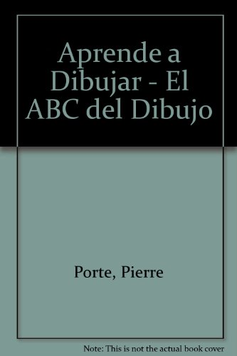 9789706077660: Aprende a Dibujar - El ABC del Dibujo (Spanish Edition)
