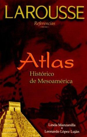 9789706078032: Atlas Historico De Mesoamerica / Historical Atlas of Mesoamerica