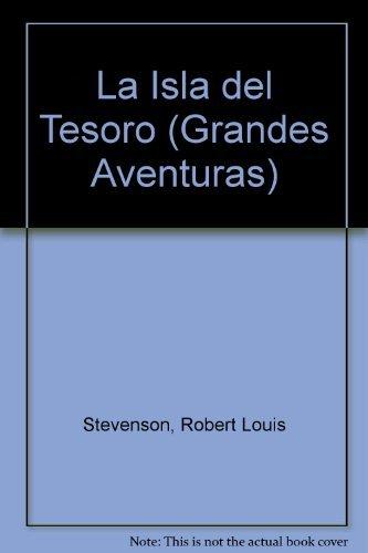 La Isla del Tesoro (Grandes Aventuras) (Spanish: Stevenson, Robert Louis