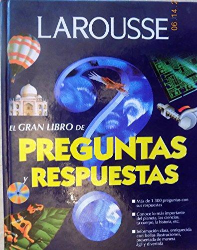 9789706079282: Larousse, el Gran Libro de Preguntas y Respuestas / Larousse, the Big Book of Questions and Answers (Spanish Edition)