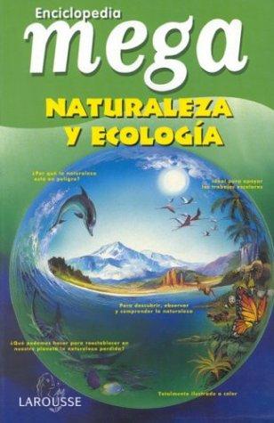 9789706079398: Enciclopedia Mega: Naturaleza y Ecologia