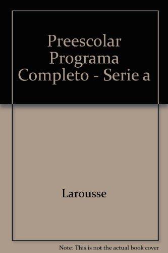 9789706079534: Preescolar Programa Completo - Serie a (Spanish Edition)