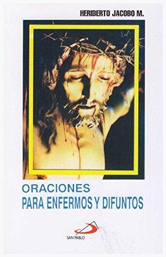 Oraciones Para Enfermos Y Difuntos: Heriberto Jacobo M.