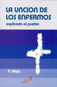 9789706122766: La Unción De Los Enfermos Explicada Al Pueblo