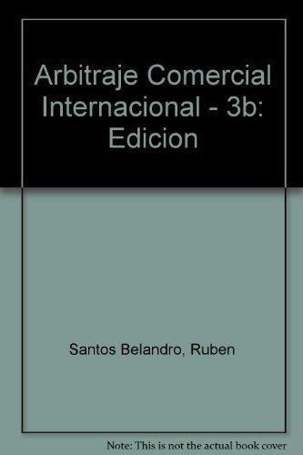 ARBITRAJE COMERCIAL INTERNACIONAL: SANTOS BELANDRO Ruben