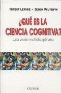 ¿Que Es la Ciencia Cognitiva? una Vision Multidisciplinaria: Lepore, Ernest/Pylyshyn, Zenon