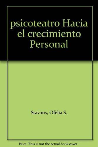 psicoteatro Hacia el crecimiento Personal: Stavans, Ofelia S.